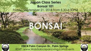 Japan Class Series - Bonsai 101 Class September 21, 2018