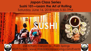 Japan Class Series - Sushi 101| Learn the Art of Rolling  June 16, 2018
