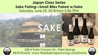 Japan Class Series - Sake Pairing—Small Bites Paired w/Sake June 23, 2018