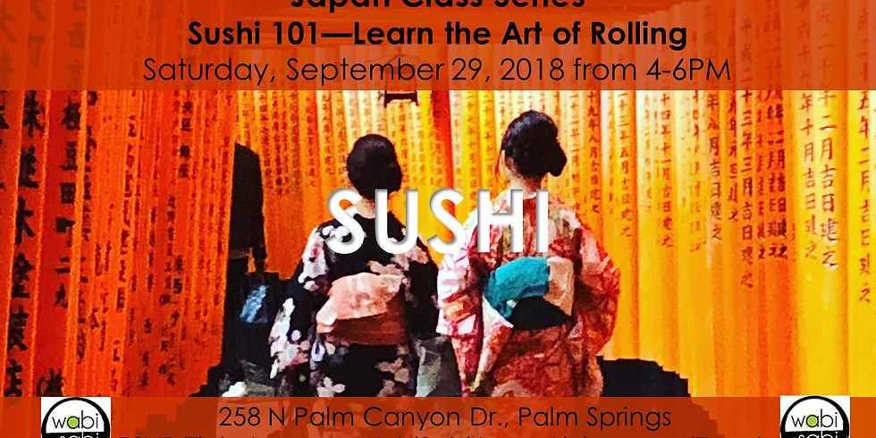 Japan Class Series: Sushi 101, Sat 9/29/18