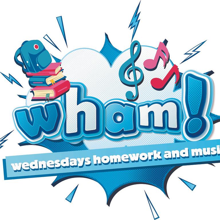 WHAM! (Wednesdays Homework And Music)