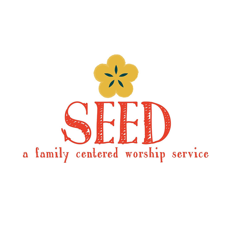 SEED - Family-centered Worship
