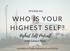 Highest Self Podcast Episode 001: Who Is Your Highest Self?