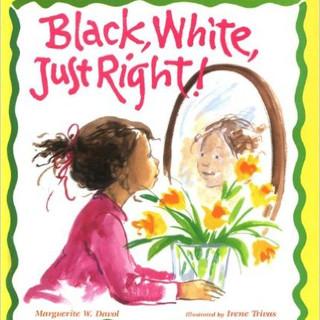 Black, White, Just Right! .jpg