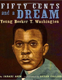 Fifty Cents and a Dream - Young Booker T. Washington
