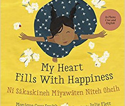 My Heart Fills With Happiness / Ni Sâkaskineh Mîyawâten Niteh Ohcih