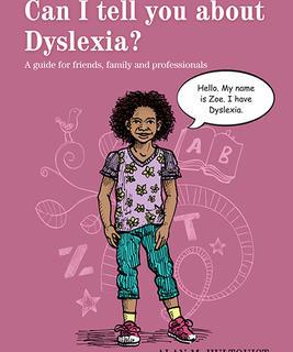 Dyslexia - Can I tell you about Dyslexia
