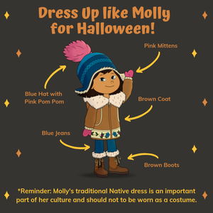 Brown square with cartoon character Molly of Denali in the centre under orange text Dress Up Like Molly For Halloween and instructions on culturally-appropriate costuming that avoids appropriation