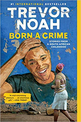 Born a Crime - Stories from a South Africa