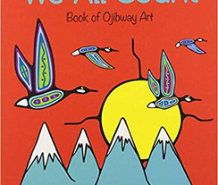 We All Count - Book of Ojibway Numbers