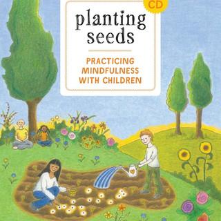 Mindfulness - Planting Seeds - Practicin