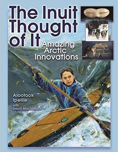 The Inuit Thought of It - Amazing Arctic