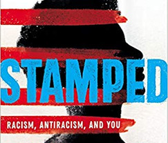 Stamped- Racism, Antiracism, and You