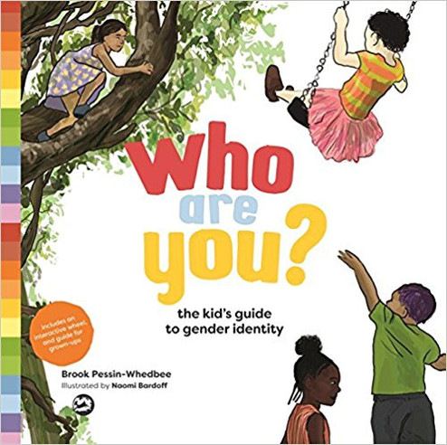 Who Are You_ - The Kid's Guide to Gender