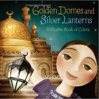 Islam - Golden Domes and Silver Lanterns