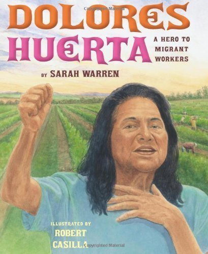 Dolores Huerta - A Hero To Migrant Worke