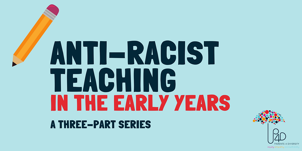 Anti-racist teaching in the early years a three part series text on light blue background