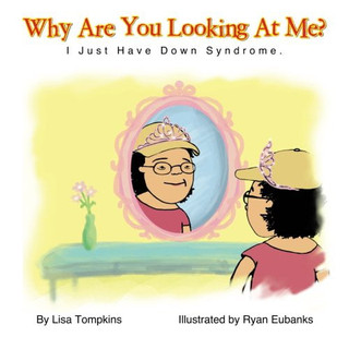 Down Syndrome - Why are you looking at m
