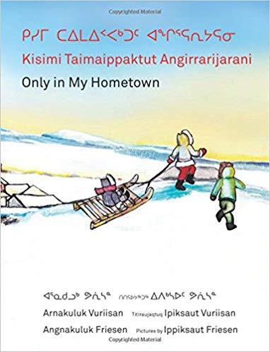 Kisimi Taimaippaktut Angirrarijarani / Only in My Hometown
