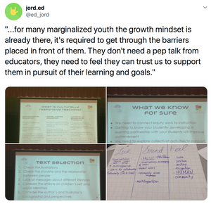 """...for many marginalized youth the growth mindset is already there, it's required to get through the barriers placed in front of them. They don't need a pep talk from educators, they need to feel they can trust us to support them in pursuit of their learning and goals."""
