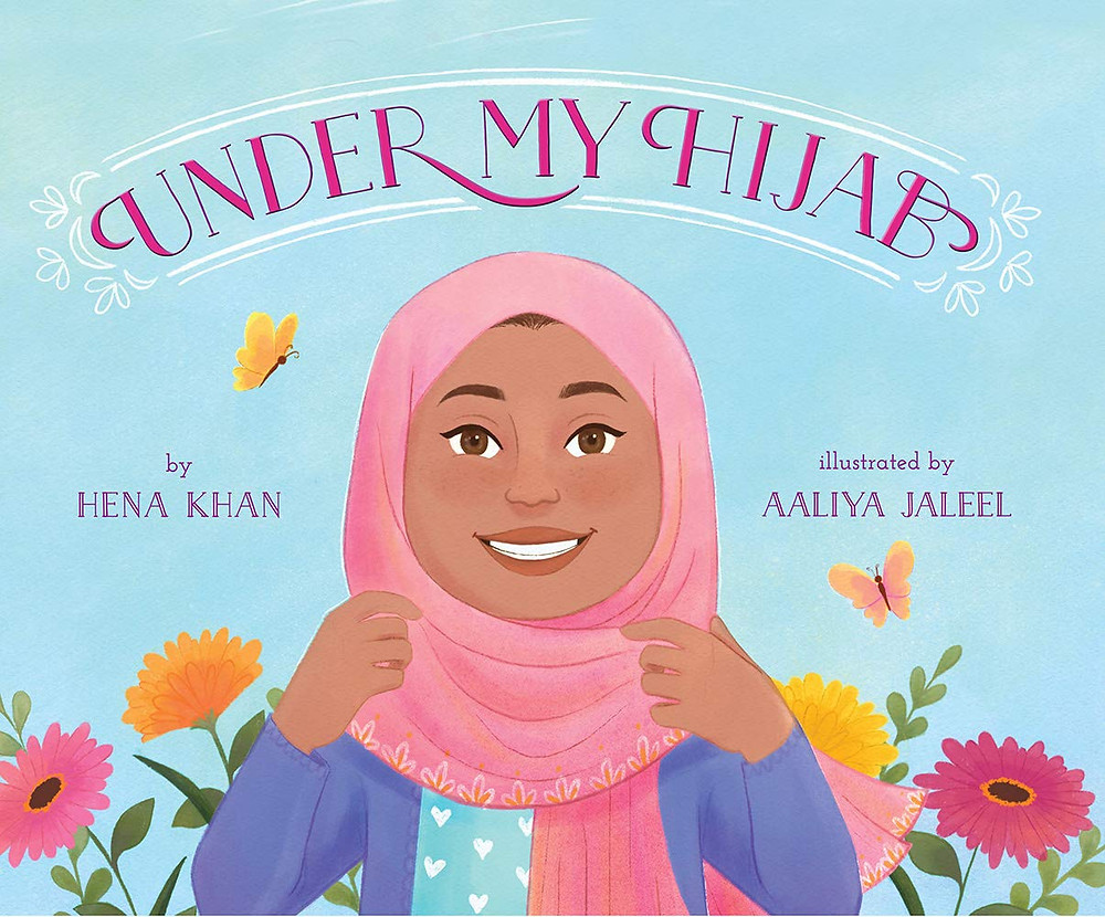 Cover of Under My Hijab a young girl with a pink hijab amongst flowers
