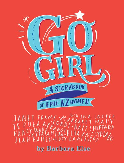 Go Girl - A Storybook of Epic New Zealan