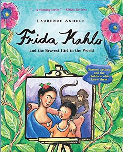 Frida Kahlo and the Bravest Girl in the