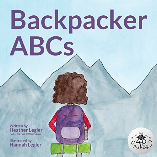 Cover of Backpacker ABCs with a long haired person facing towards the mountains wearing a backpack