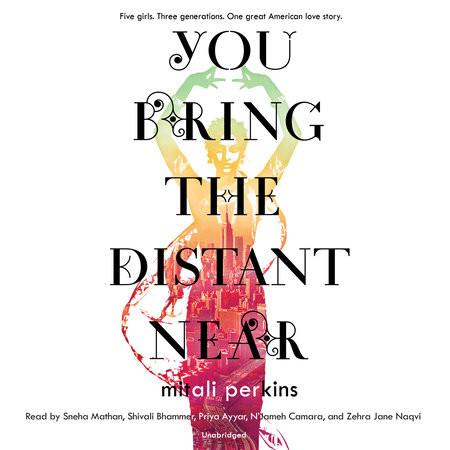 You Bring the Distant Near_Mitali Perkin