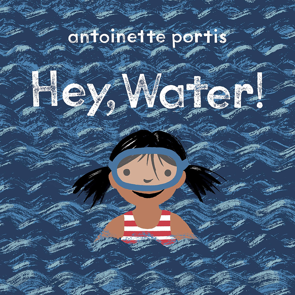 Cover of Hey Water a young brown-skinned girl wearing a facemask of swimming in the water