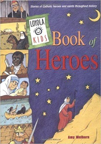 Christianity - Loyola Kids Book of Heroe