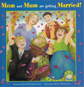 Mom and Mum Are Getting Married!.jpg
