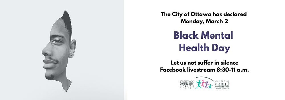 "Left side of image is the half face of a mark with dark skin, short curly hair, dark eyes, and a goatee. Left side of image ""The City of Ottawa has declared Monday, March 2 Black Mental Health Day. Let us not suffer in silence. Facebook Livestream 8:30-11:00am"