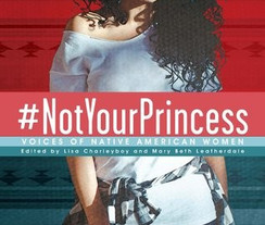 Not Your Princess - Voices of Native Ame