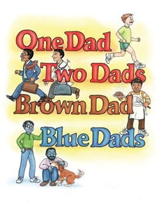 One Dad, Two Dads, Brown Dad, Blue Dads.