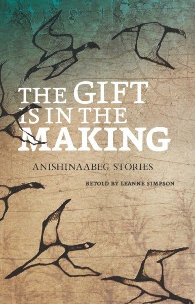 The Gift is in the Making - Anishinaabeg