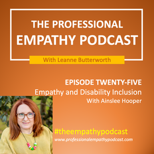 Episode 25 Empathy and Disability Inclusion with Ainslee Hooper