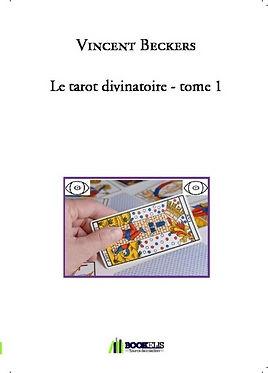 vincent beckers tarot divinatoire tome 1 livre