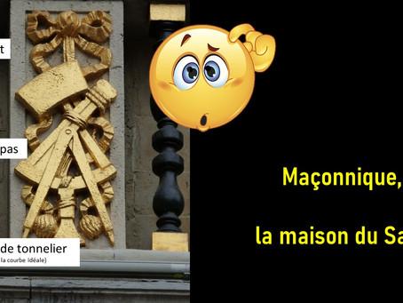 Maçonnique, la maison du Sac ?