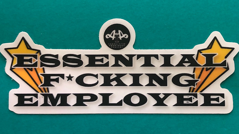 Essential F*cking Employee clear sticker