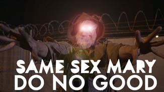 Do No Good - Same Sex Mary
