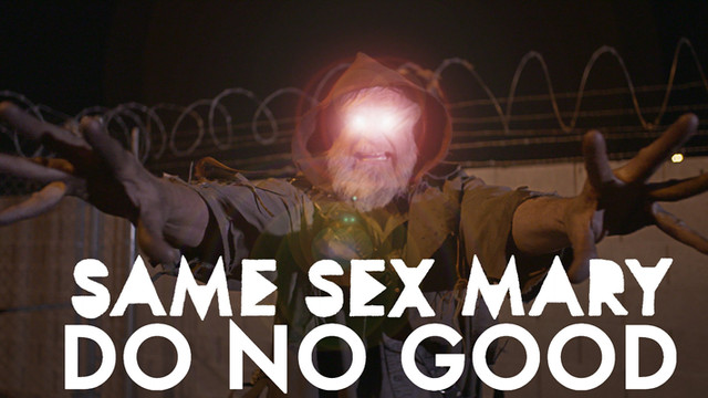 Do No Good - Same Sex Mary