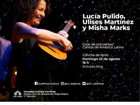 Concierto en CDMX en el 'Complejo Cultural los Pinos' - Domingo 22 de agosto, 2021, a las 16 hr.