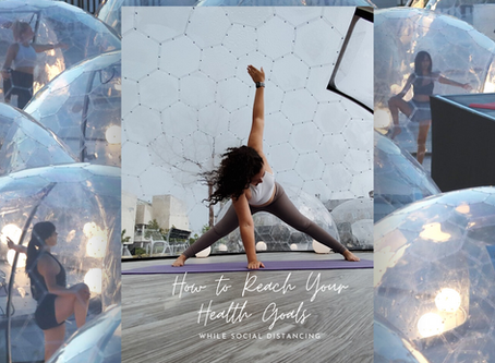 How to Reach Your Health Goals While Social Distancing