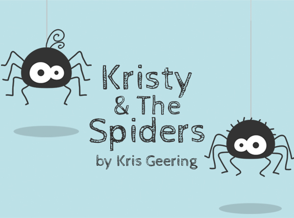 Kristy and the Spiders, a story about overcoming anxiety and fear, by Kris Geering