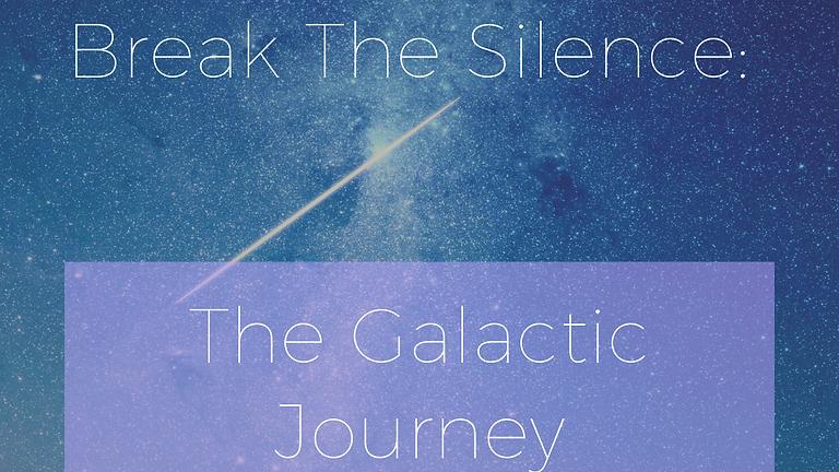 Break The Silence: The Galactic Journey
