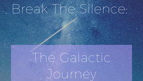 Break The Silence Part 2: The Galactic Journey