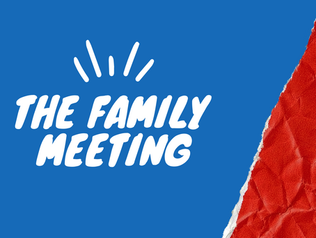 The Value Of A Family Meeting