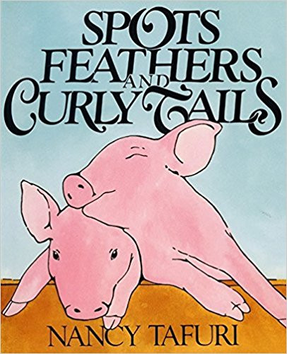 Spots Feathers and Curly Tails by Nancy Tafuri