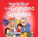 How to Read to a Grandma or Grandpa.jpg
